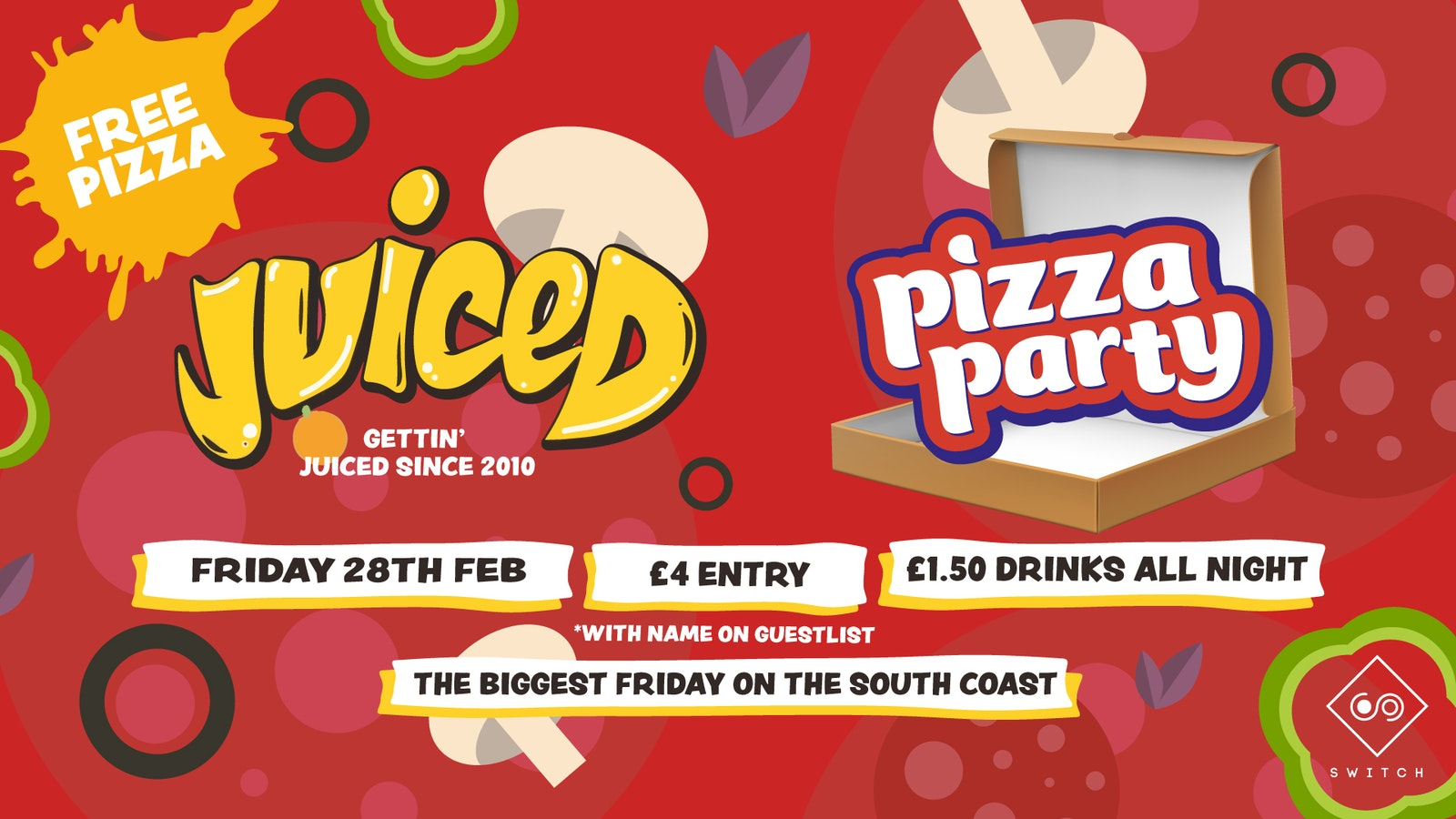 Juiced – 28th Feb – Pizza Party! VIP Ticket