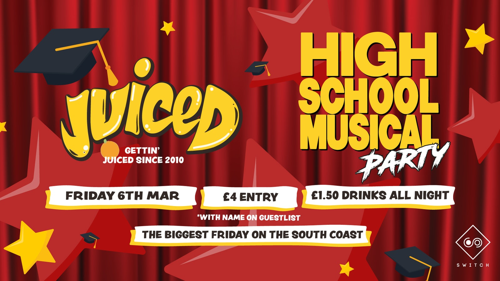 Juiced – 6th March – High School Musical – VIP