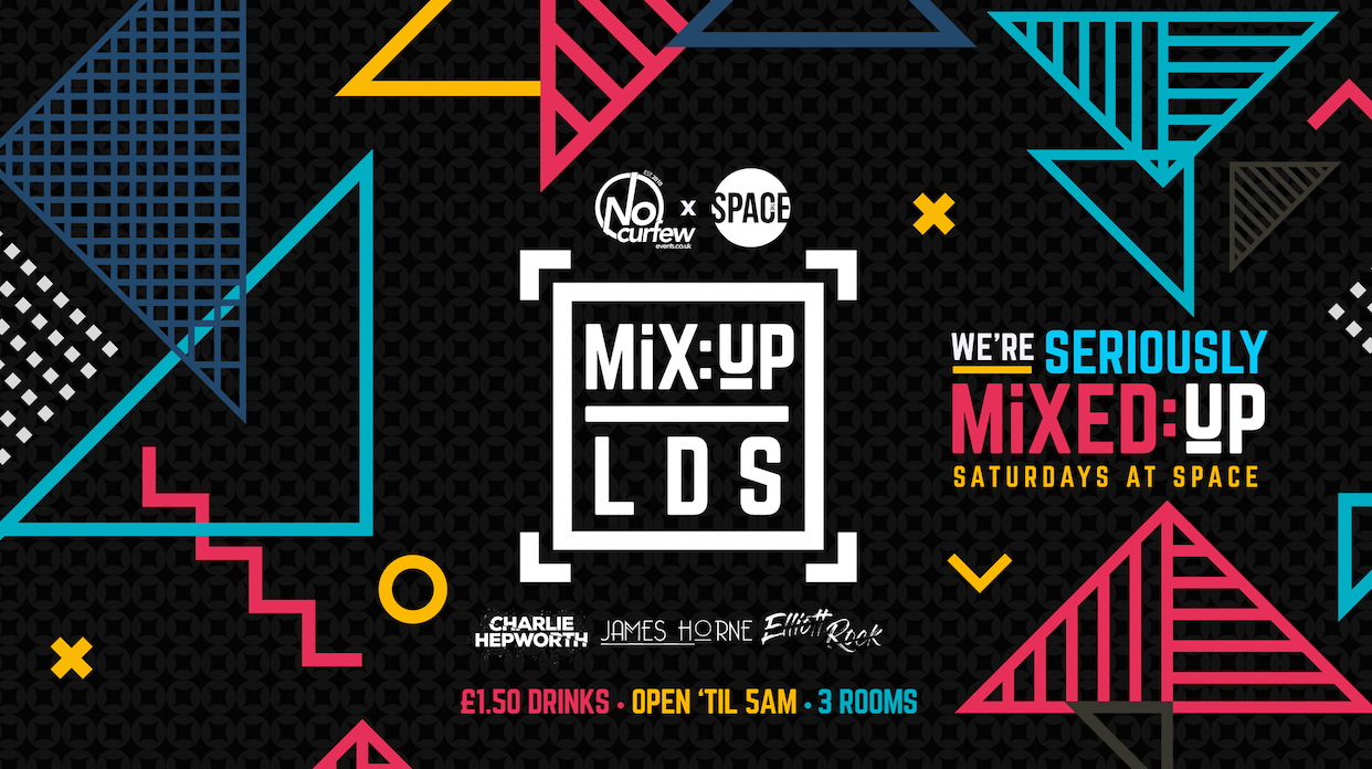 MiX:UP LDS at Space :: Every Saturday :: 50% Off January Sale!