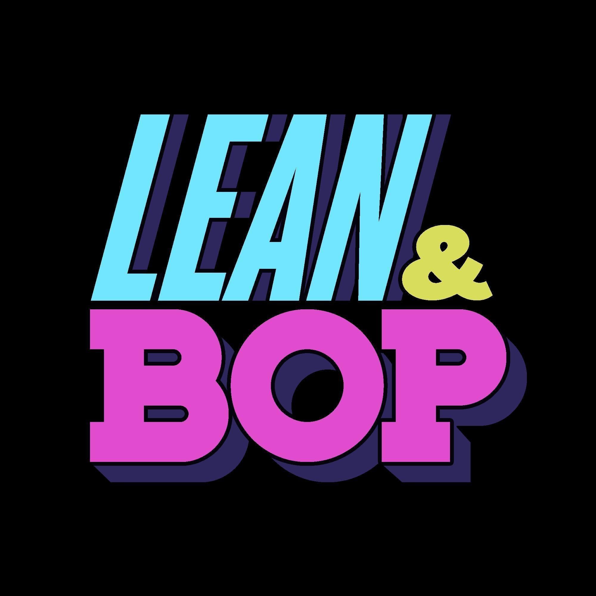 Lean & Bop – End Of Exams
