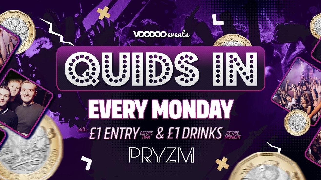 Quids In Mondays at Pryzm ft GIANT GLOWBOT