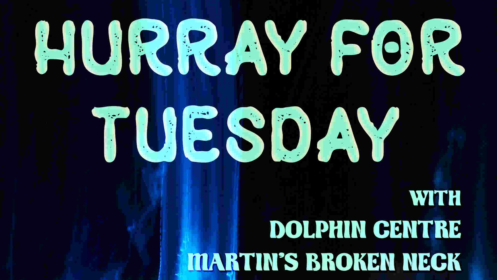 Postponed: Hurray For Tuesday