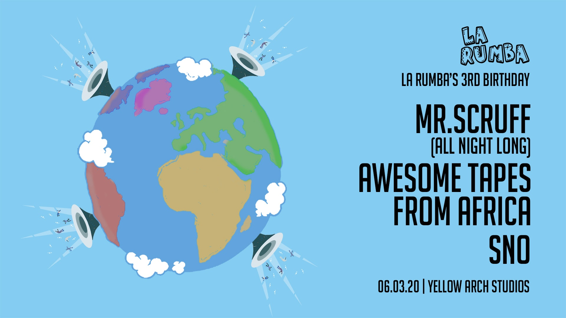 La Rumba 3rd Birthday: Mr Scruff, Awesome Tapes From Africa, SNO