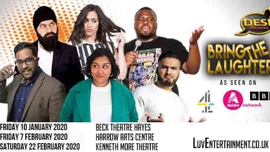 Desi Central : Bring The Laughter Tour – Hayes, Harrow & Ilford