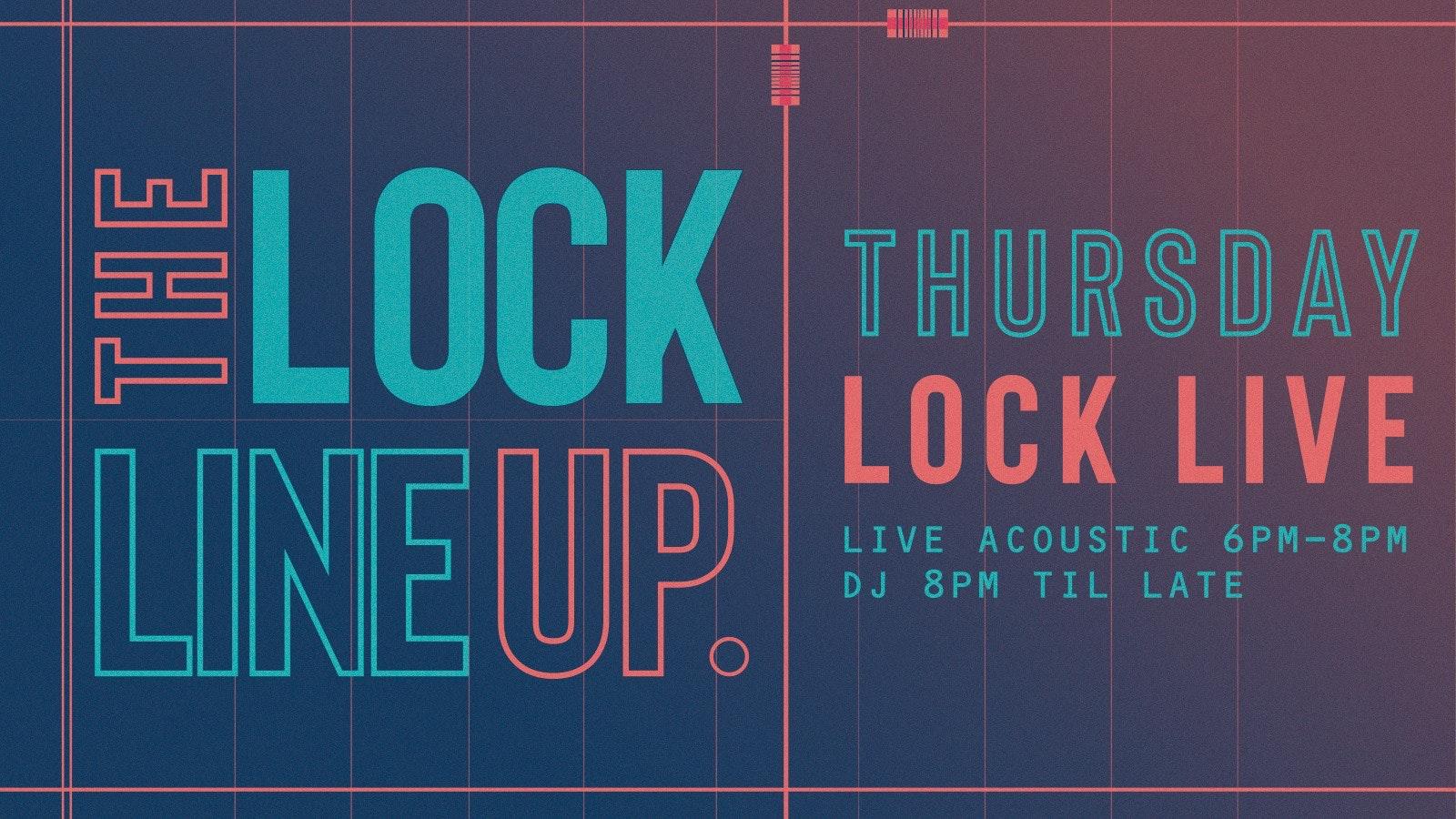 Lock Live – Every Thursday