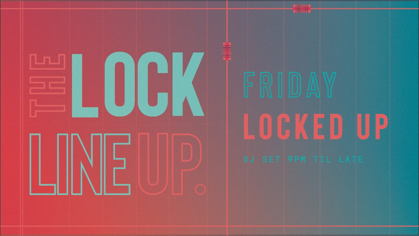 Locked Up – Every Friday