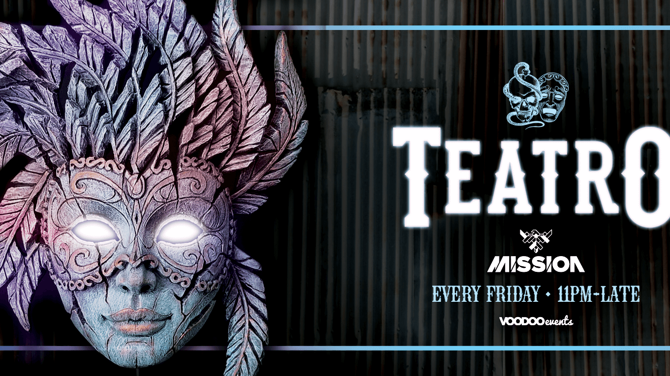 Teatro- Fridays at Mission