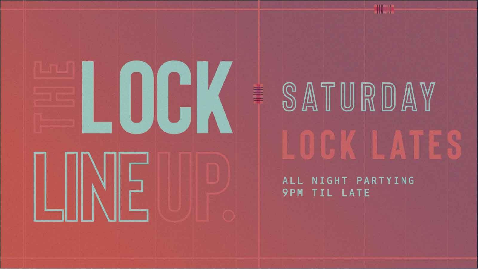 Lock Lates – Every Saturday