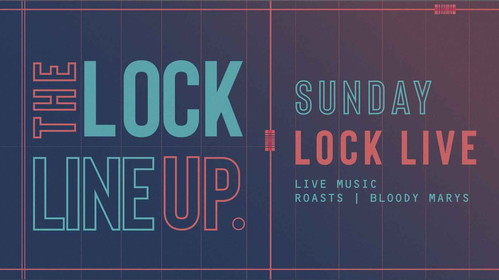 Lock Live – Every Sunday