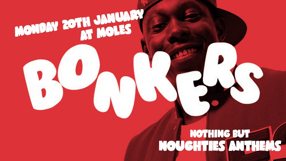 Bonkers – Nothing but 00's Anthems & REAL Jagerbombs 99p!