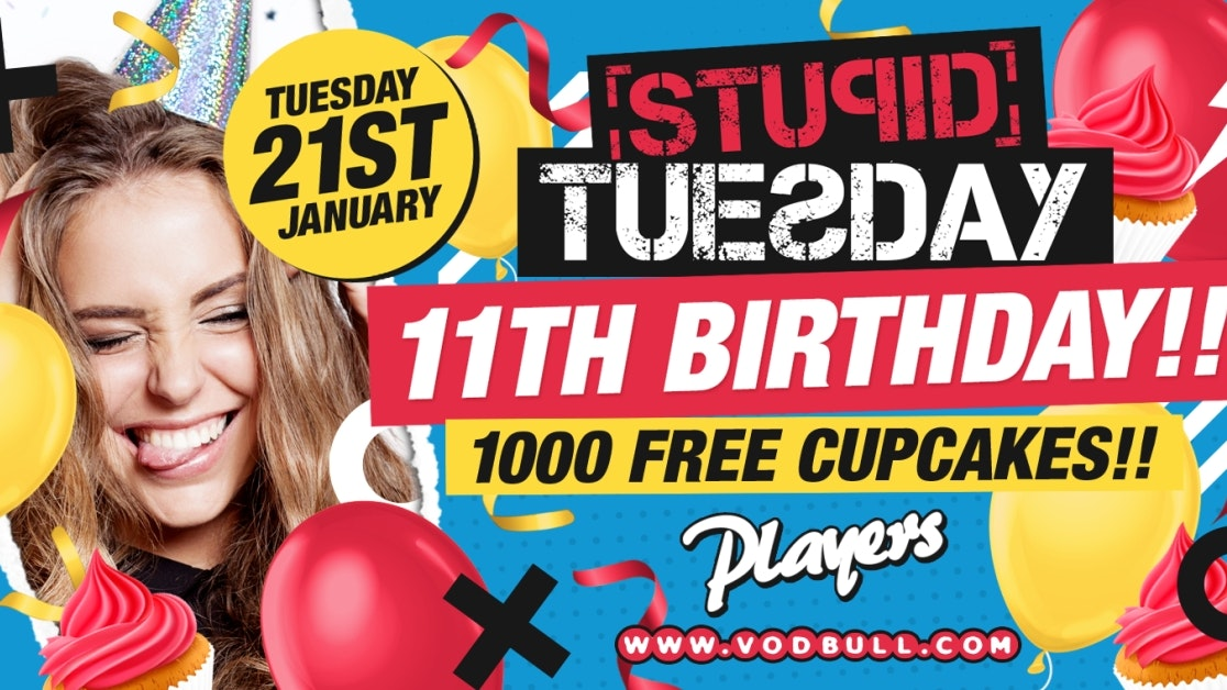🎂 Stuesday 11th Birthday 🎂 SOLD OUT – 100 on the door from 11pm 🎂