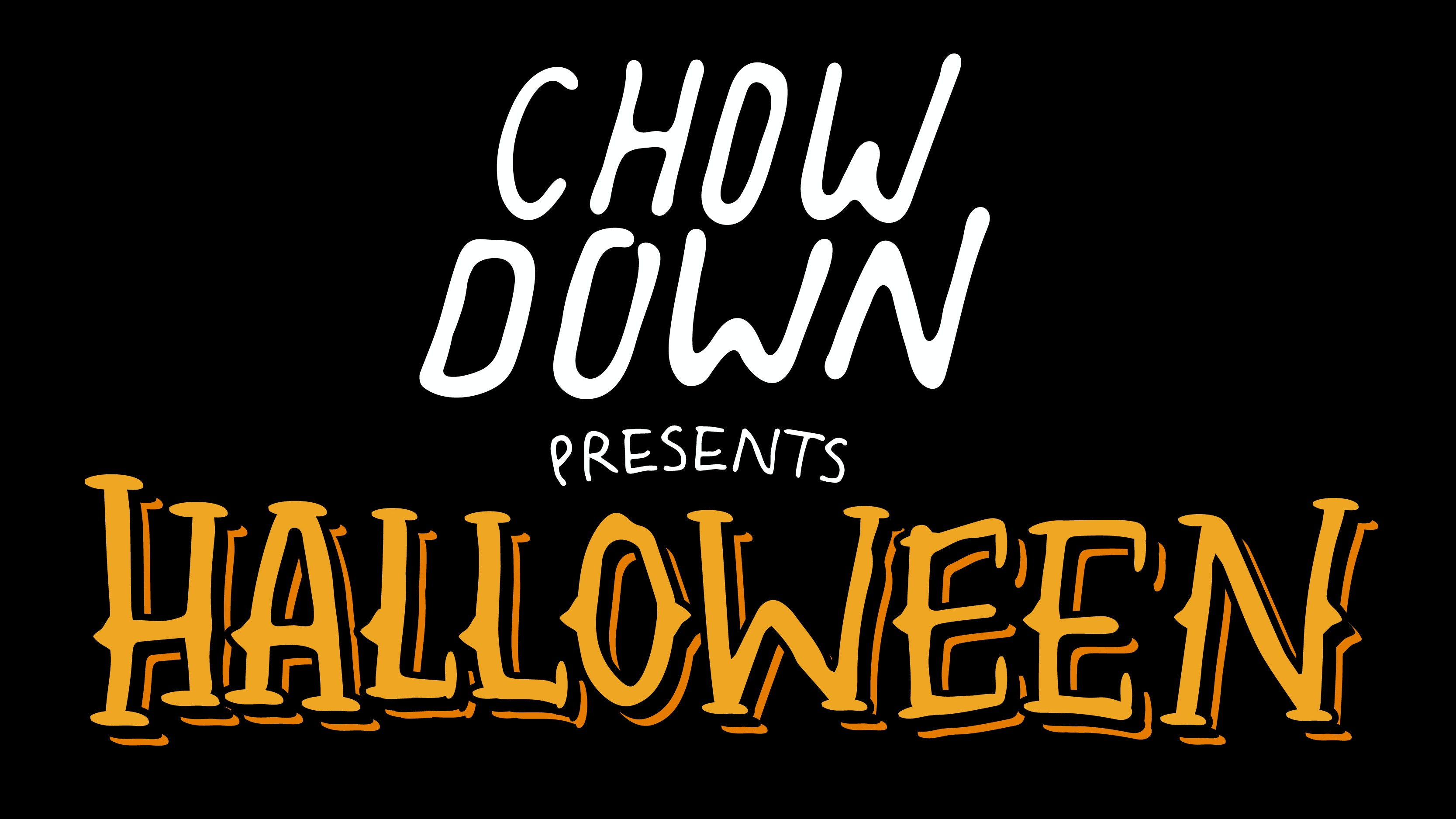 Chow Down: Halloween Special – Friday 30th October