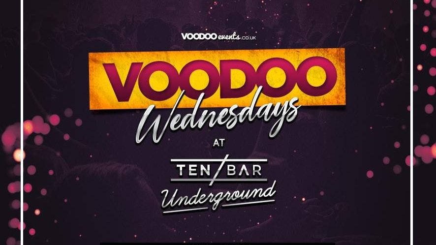 Voodoo Wednesdays @ Ten Bar Underground (Formerly Space)