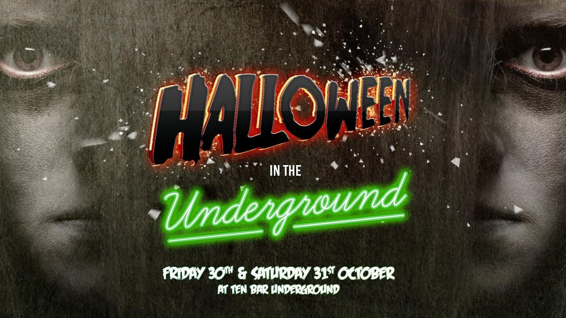 SATURDAY: Halloween In the Underground @ Ten Bar Underground (Formerly Space)