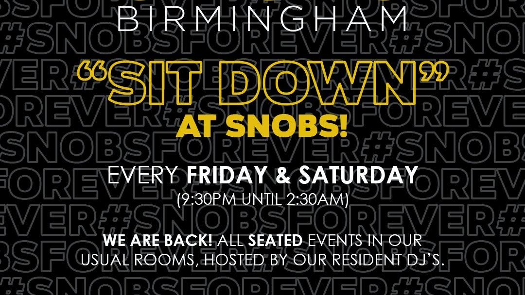 Xmas Saturday SIT DOWN@ Snobs 19th December