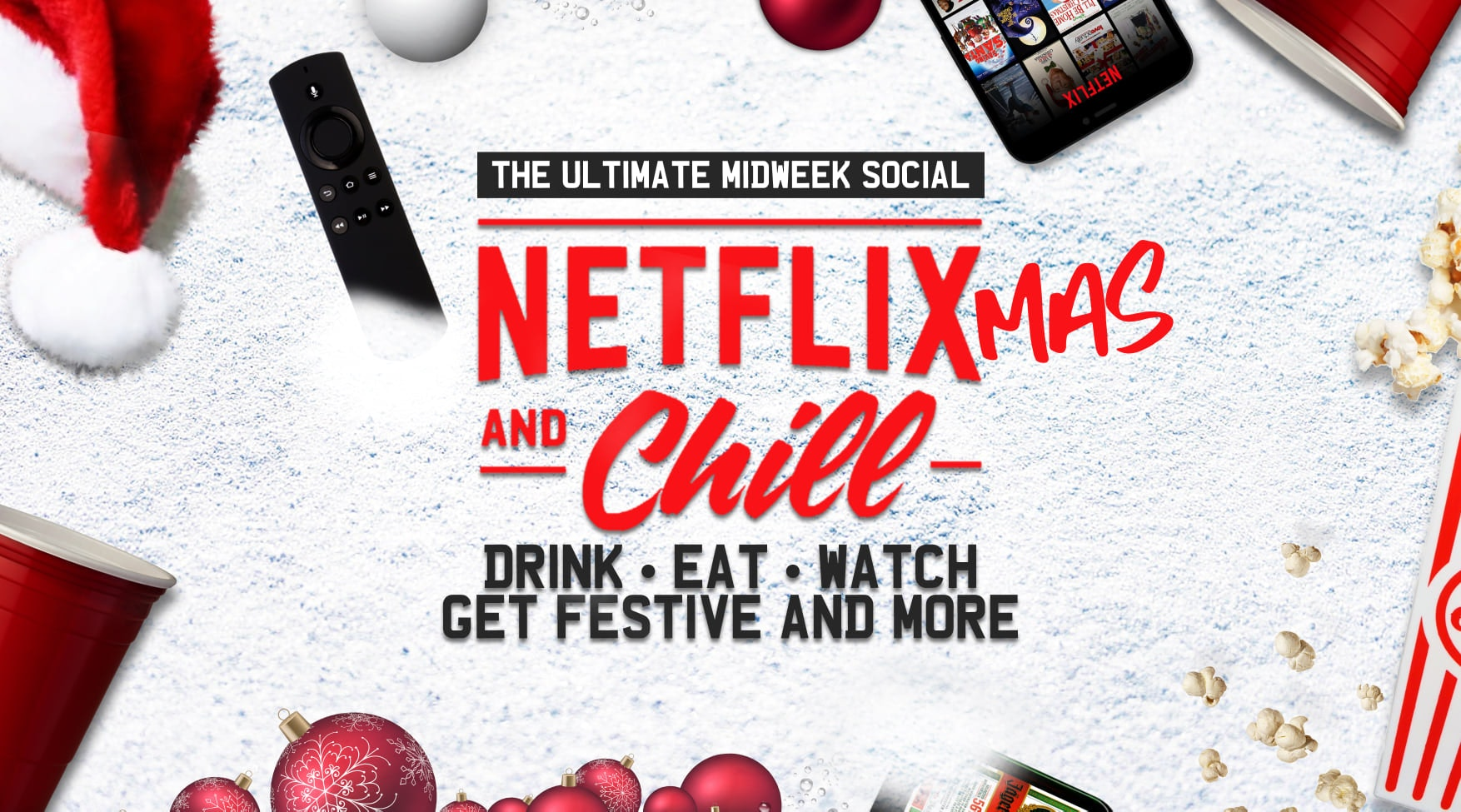 Netflix & Chill 👀 CHRISTMAS MOVIE NIGHT 🎄 TICKETS OUT NOW ❄️