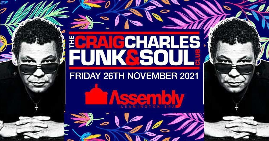 The Craig Charles Funk & Soul Club – Assembly Leamington
