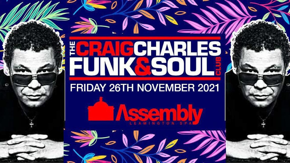The Craig Charles Funk & Soul Club – Assembly Leamington