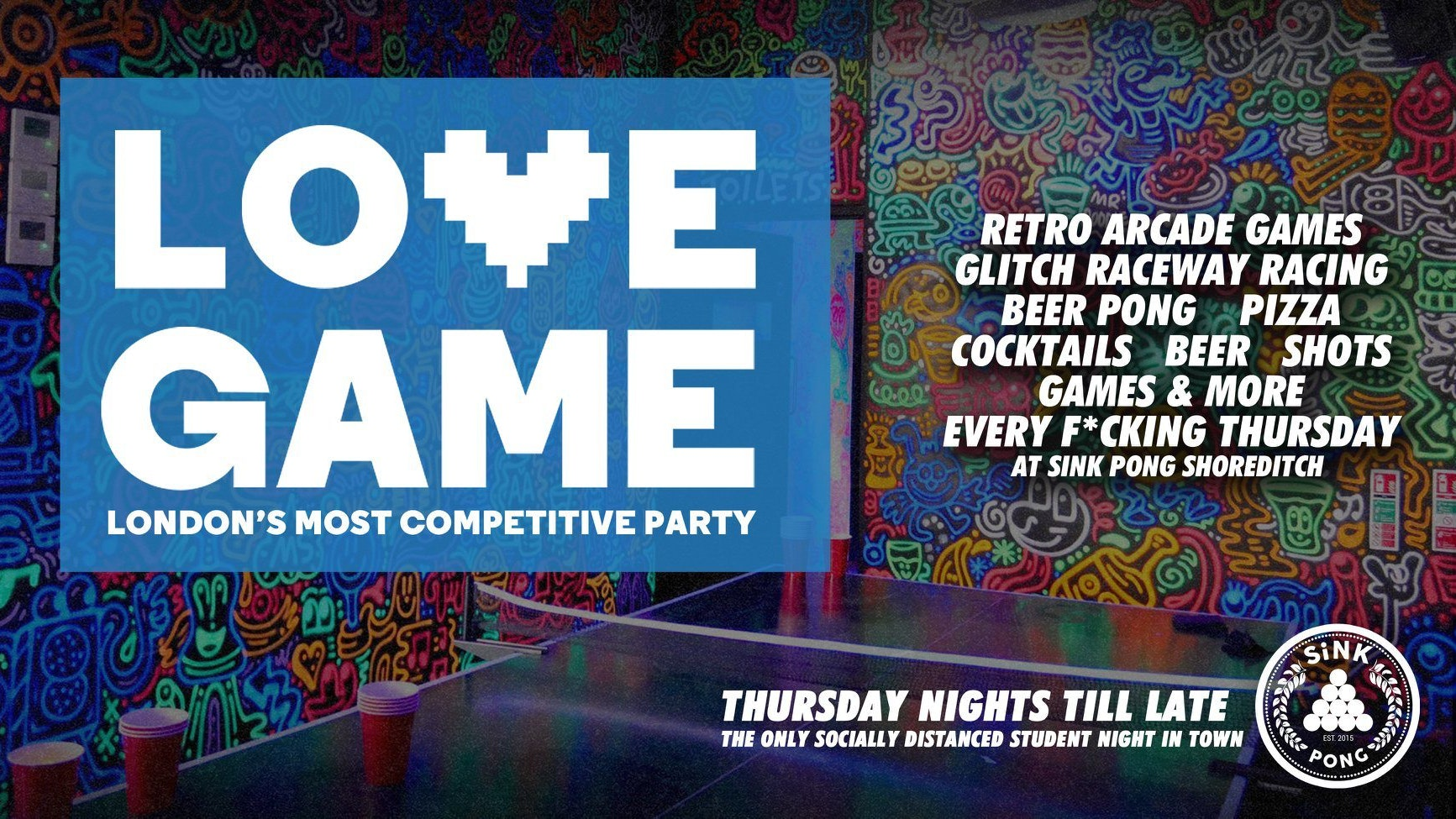 LOVE GAME ❤️Post-Lock Down Party! 👾at Sink Pong Shoreditch
