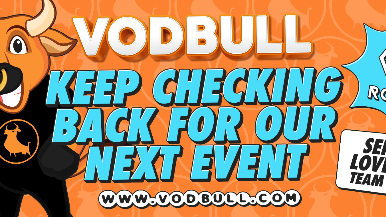 Keep your eyes peeled!! VODBULL will be back soon!!
