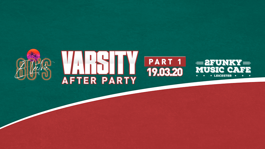 Official Varsity After Party – Part 1! Thursday 19th March.