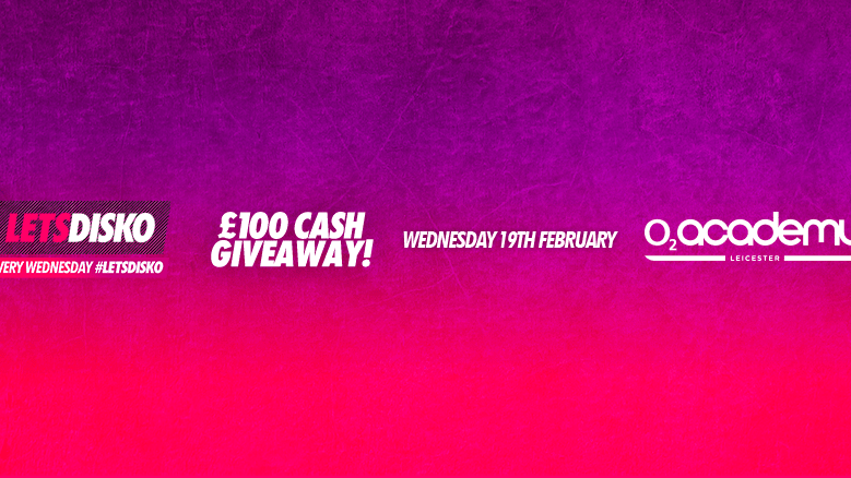 LetsDisko £100 Cash Giveaway! Wednesday 19th February