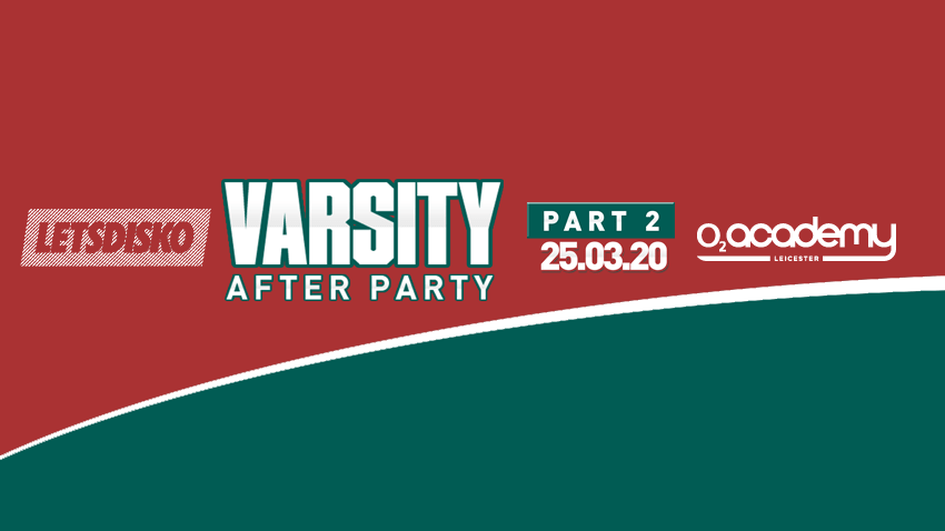 Official Varsity After Party – Part 2! LetsDisko! Wed 25th March