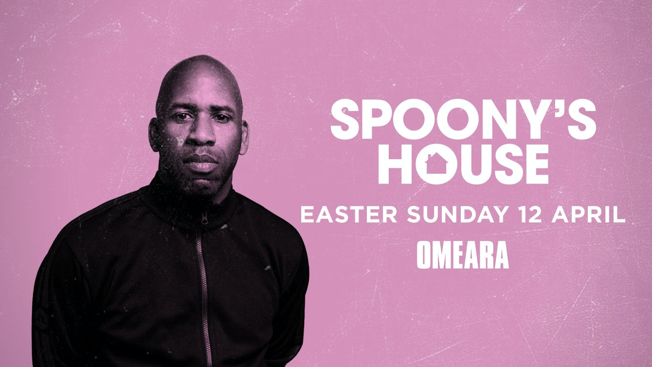 Spoony's House – Easter Bank Holiday Sunday