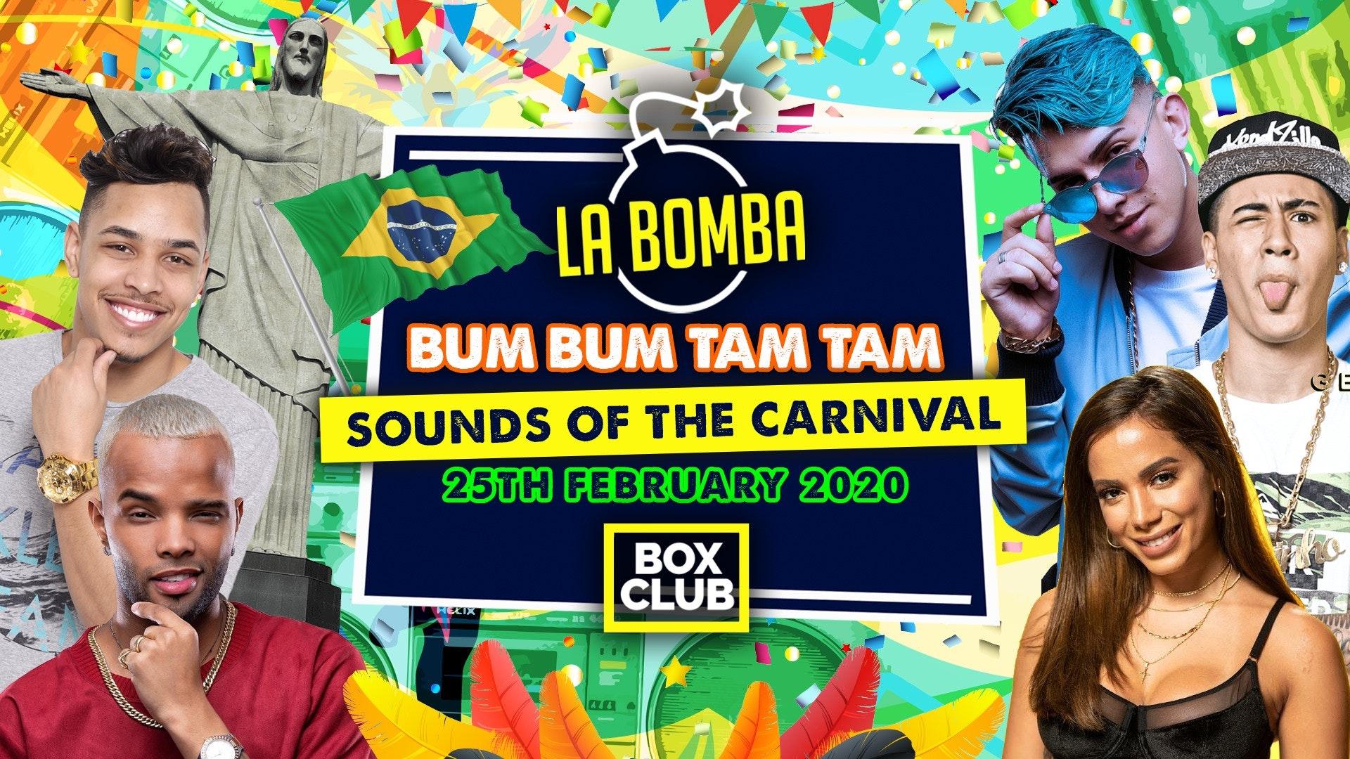 La Bomba / Bum Bum Tam Tam / Sound Of The Carnival – LAST 20 TICKETS