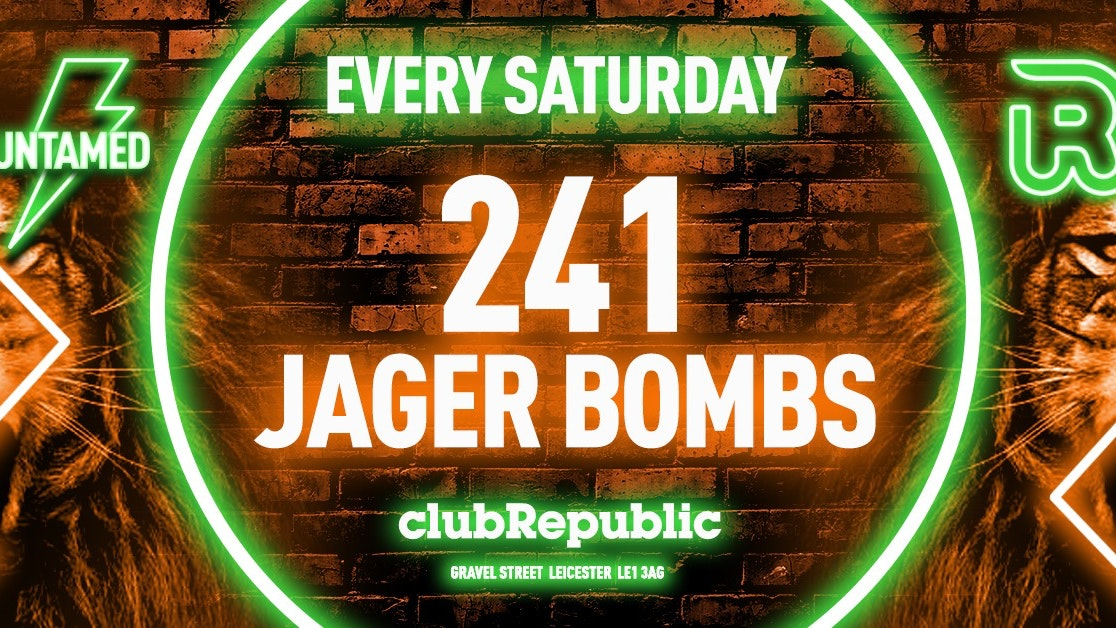 UNTAMED SATURDAY – VALENTINE'S SPECIAL 241 JAGERBOMBS!!!