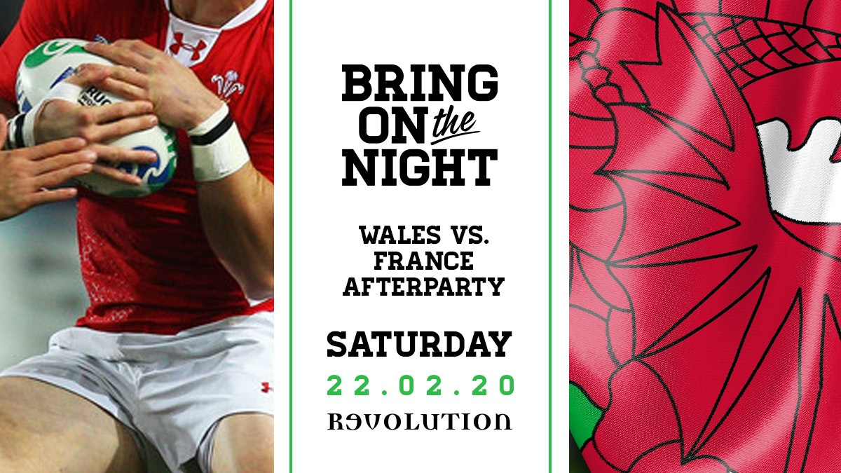 Bring on The Night: Wales vs France Afterparty – 22nd Feb