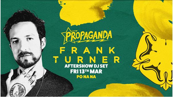 Propaganda Bath – Frank Turner Aftershow DJ Set!