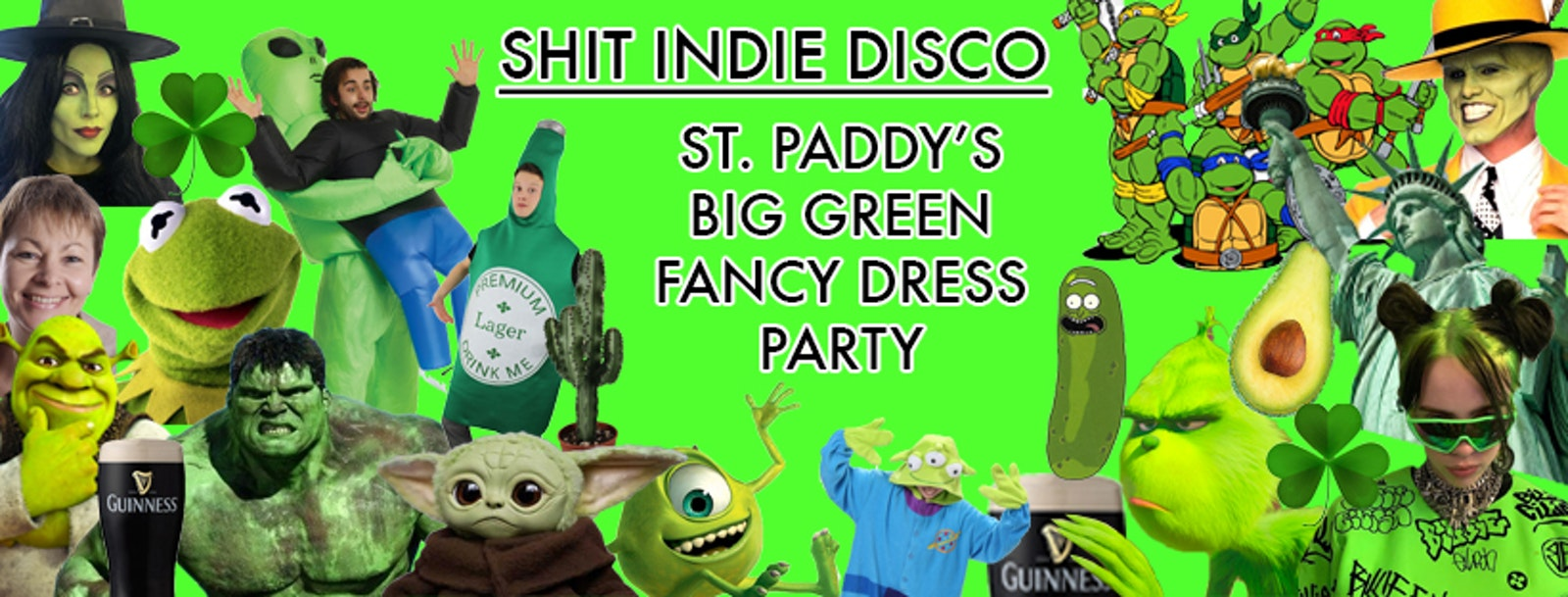 Shit Indie Disco & Med's St. Paddy's Big Green Fancy Dress Party