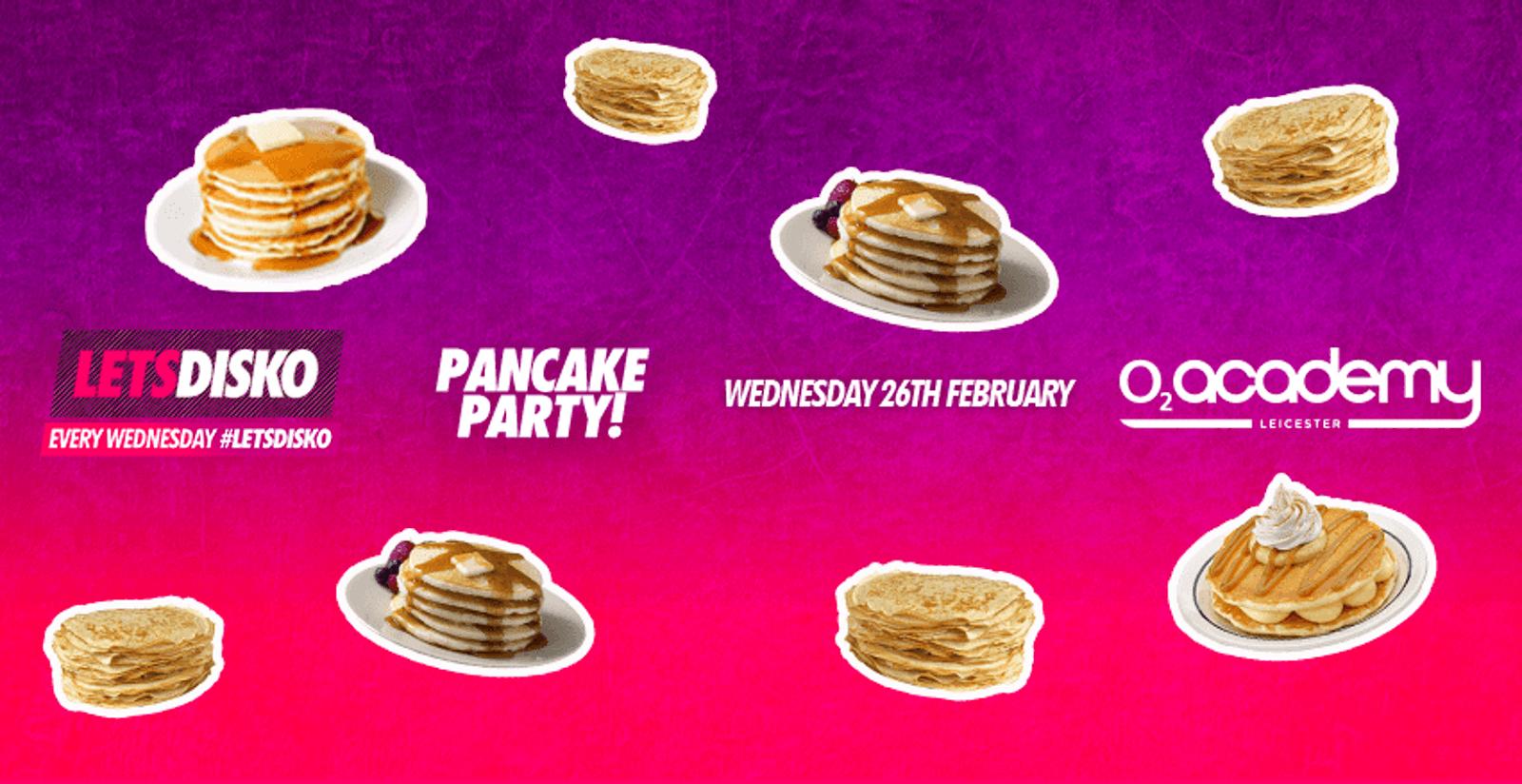 LetsDisko Pancake Party! Wednesday 26th February
