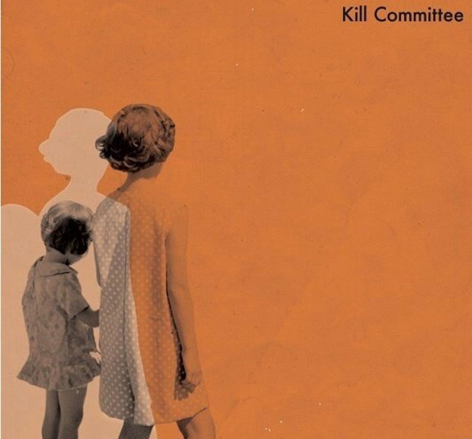 Dream Dream Dream: Kill Committee + Gobstoppers
