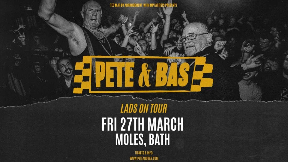 PETE  & BAS – THE LIVE TOUR The Wedlocks (Postponed – New Date Coming Soon)