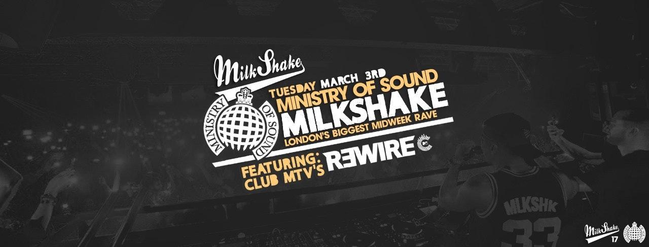 Milkshake, Ministry of Sound | March 3rd ft MTV'S DJ R3WIRE 🌀