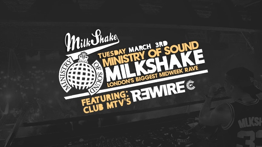 Milkshake, Ministry of Sound | March 3rd ft MTV'S DJ R3WIRE 🌀