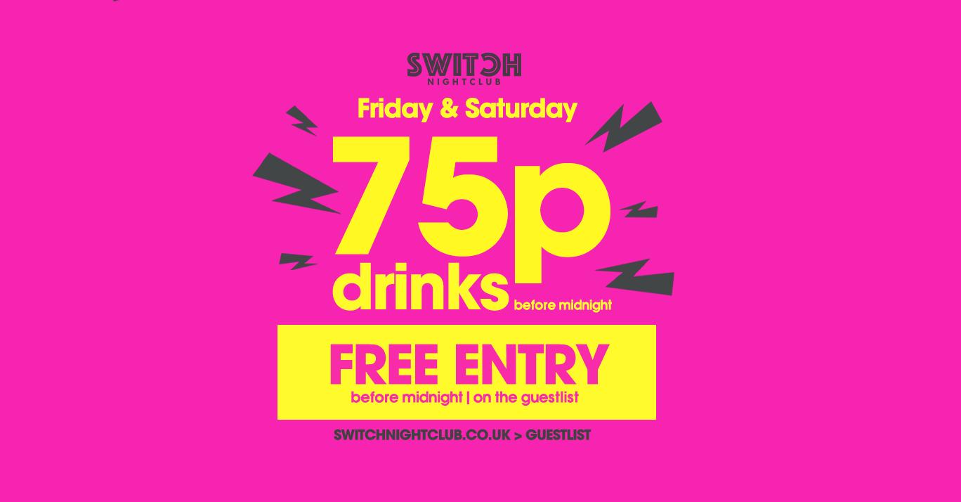 Switch Saturdays 75p Drinks