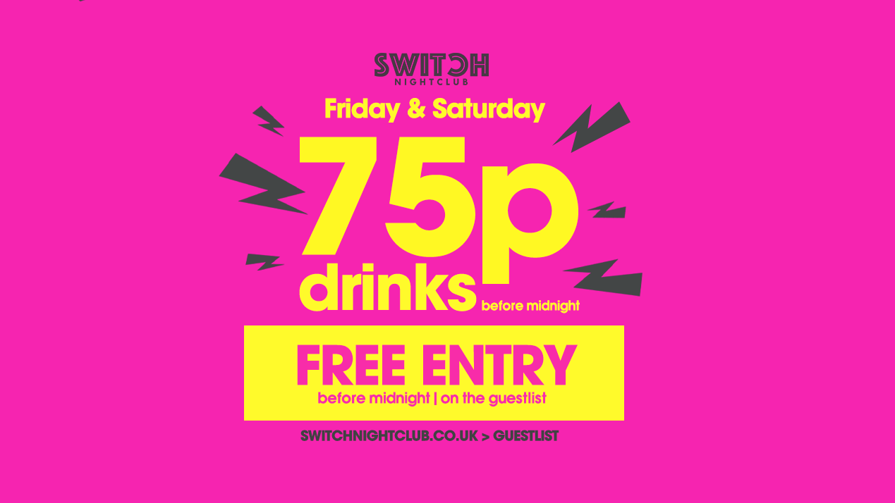 Switch Saturdays 75p Drinks