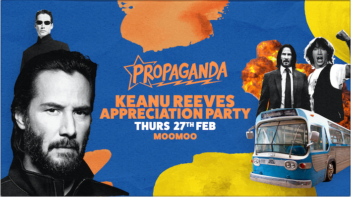 Propaganda Cheltenham – Keanu Reeves Appreciation Party!