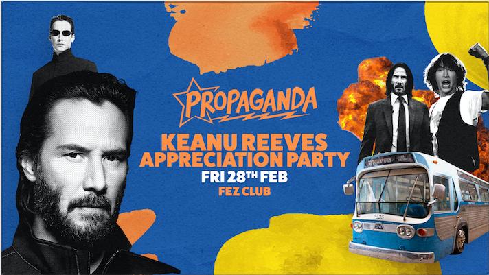 Propaganda Cambridge – Keanu Reeves Appreciation Party!