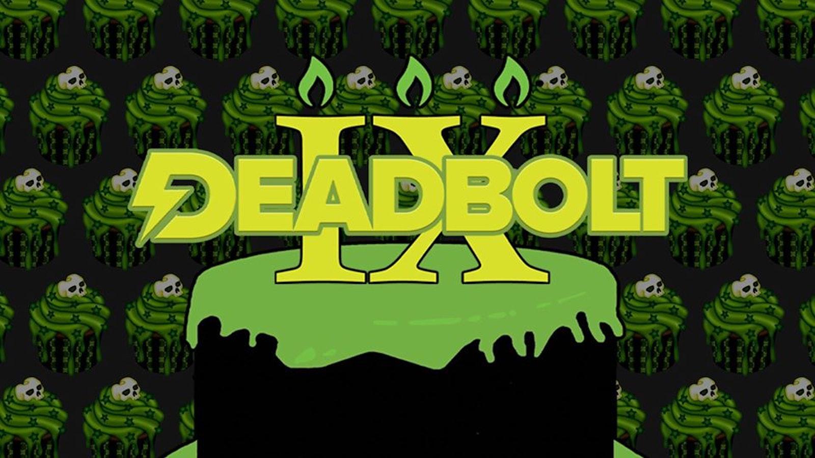 Deadbolt 9th Birthday Special / Live Bands & Guest DJs All Night