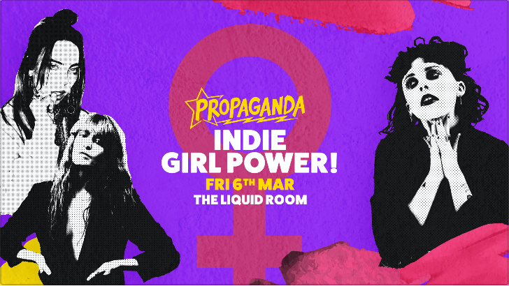 Propaganda Edinburgh – Indie Girl Power