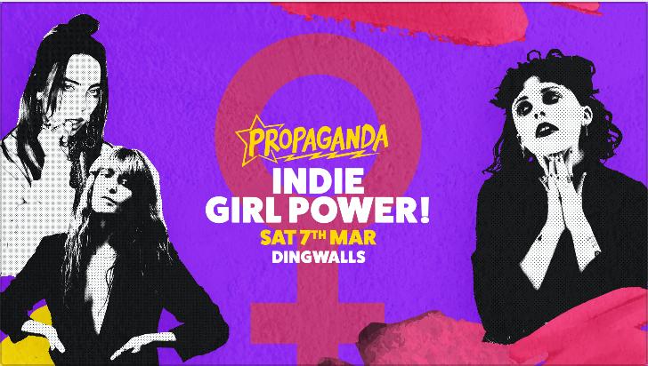 Propaganda London – Indie Girl Power