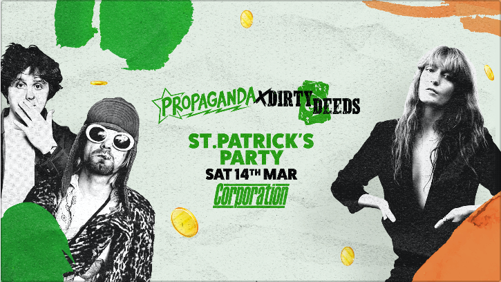 Propaganda Sheffield & Dirty Deeds – St Patrick's Party
