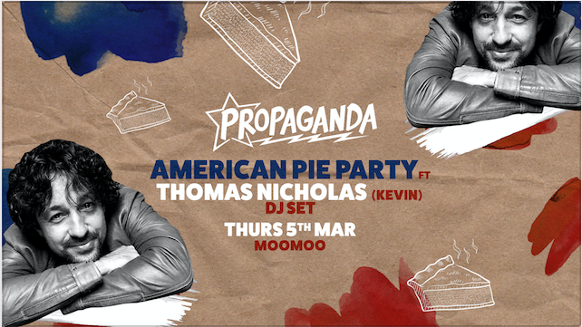 Propaganda Cheltenham – American Pie Party Ft. Thomas Nicholas (Kevin) DJ Set!