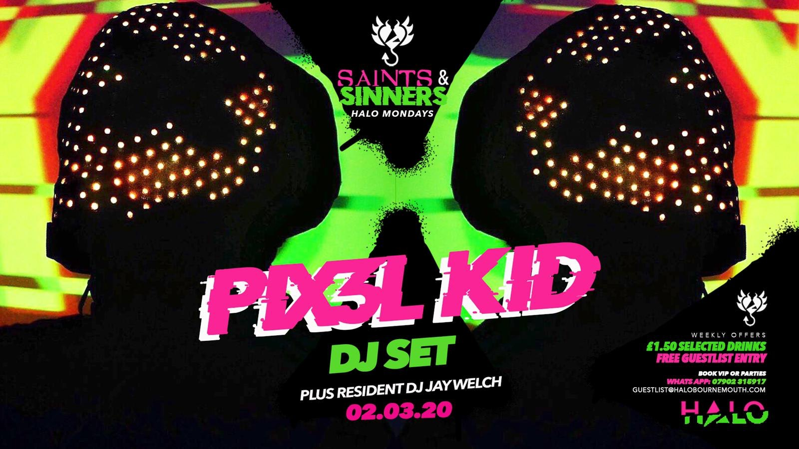Halo Mondays 02.03 / Saints & Sinners with PIX3L KID //// Drinks from £1.50 – Bournemouth's Biggest Student Night // Bournemouth Freshers