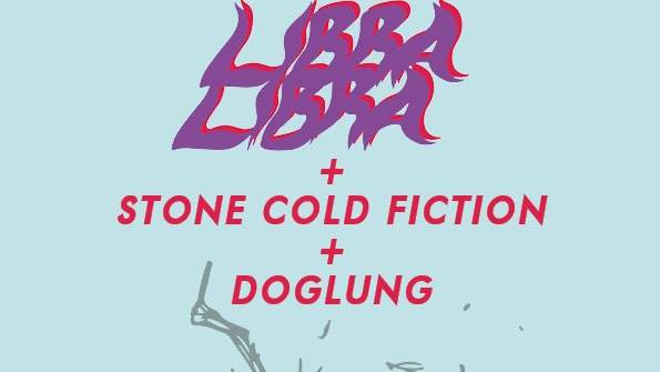 The Loft Sessions: LibraLibra + Stone Cold Fiction + Dog Lung