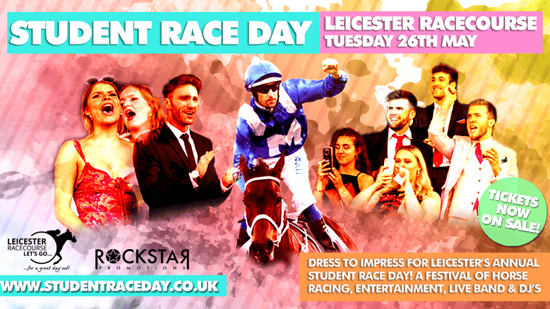 Student Race Day I Tuesday 26th May I Leicester Racecourse
